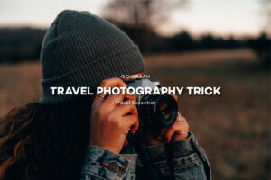 Travel Photography Trick