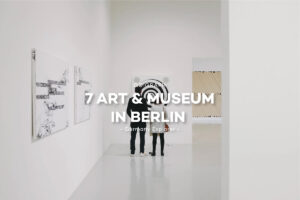 7 Art & Museum in Berlin
